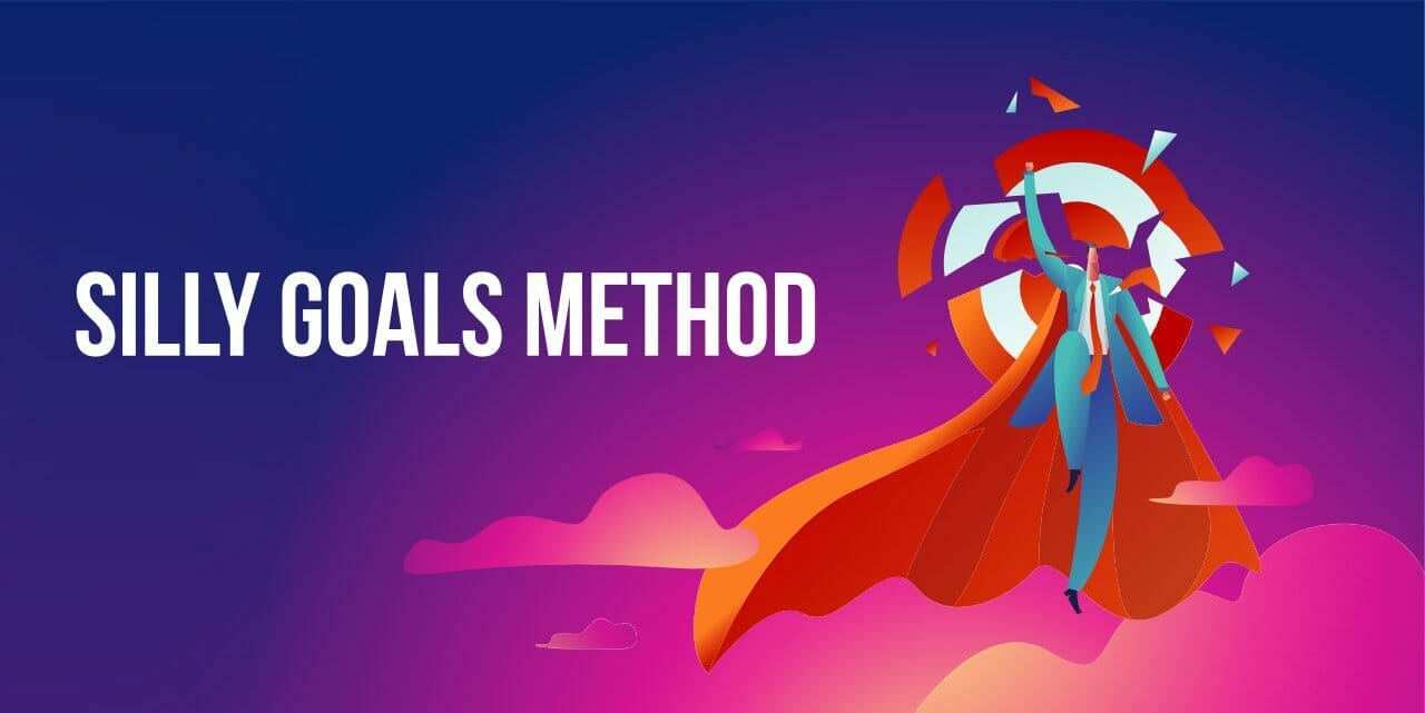 Crush Your Goals as a Creator (Silly Goals Method)